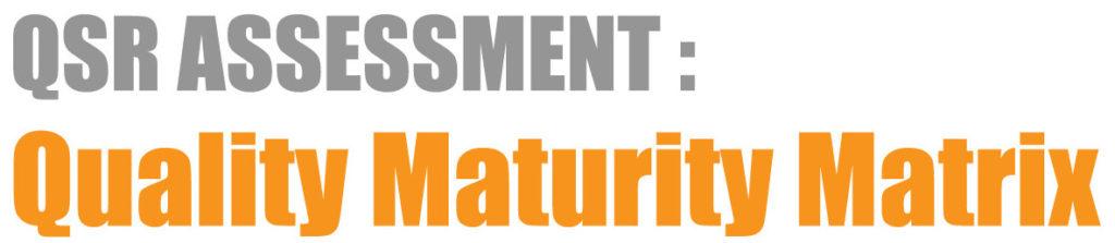 QSR Assessment: Quality Maturity Matrix